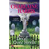 Dead Over Heelsby Charlaine Harris
