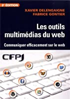 Les outils multimédias du web : Communiquer efficacement sur le web