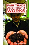 Jacqueline DeCarlo Fair Trade and How It Works (Contemporary Issues (Rosen))