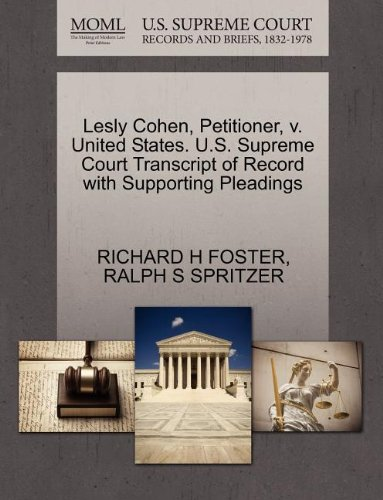Lesly Cohen, Petitioner, v. United States. U.S. Supreme Court Transcript of Record with Supporting Pleadings