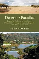 Desert or Paradise: Restoring Endangered Landscapes, Using Water Management, Including Lake and Pond Construction