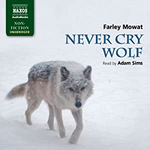 Mowat: Never Cry Wolf Audiobook