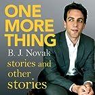 One More Thing: Stories and Other Stories Hörbuch von B. J. Novak Gesprochen von: B. J. Novak, Rainn Wilson, Jenna Fischer, Jason Schwartzman, Katy Perry, Lena Dunham, Mindy Kaling