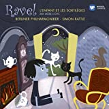 Ravel : L'enfant et les Sortil�ges, Ma M�re l'Oye / Rattle, Berliner Philharmoniker
