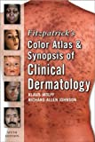 Fitzpatricks Color Atlas and Synopsis of Clinical Dermatology (text only) 6th (Sixth) edition by K. Wolff,R. Johnson