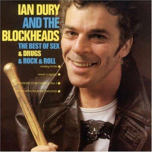 IAN DURY - The Best Of Sex & Drugs & Rock