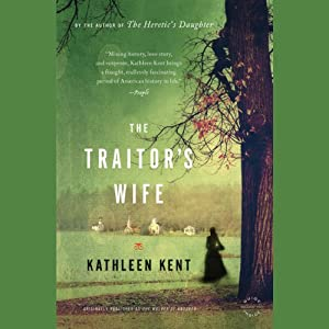 The Traitor's Wife: A Novel | [Kathleen Kent]
