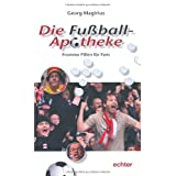 """Die Fu�ball-Apotheke: Fromme Pillen f�r Fansvon """"Georg Magirius"""""""