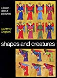 Shapes and Creatures (0713613653) by Grigson, Geoffrey