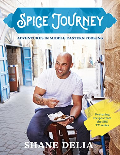 Spice Journey: Adventures in Middle Eastern cooking by Shane Delia