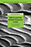 Ethics and the Global Financial Crisis: Why Incompetence is Worse than Greed (Business, Value Creation, and Society)