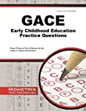 img - for GACE Early Childhood Education Practice Questions: GACE Practice Tests & Exam Review for the Georgia Assessments for the Certification of Educators book / textbook / text book