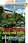 Vegetables and Herbs for the Greenhou...
