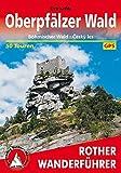 Oberpf�lzer Wald: B�hmischer Wald - Cesk� les - 50 Touren - Mit GPS-Daten (Rother Wanderf�hrer) - Eva Kr�tz