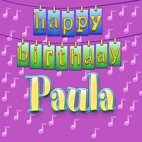 Amazon.com: Happy Birthday Paula (Personalized): Ingrid