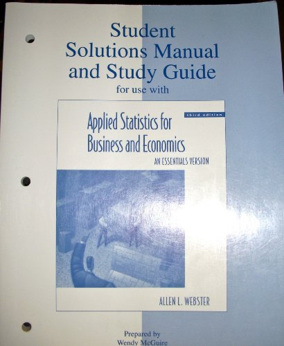 Student Solutions Manual And Study Guide: Applied Statistics For Business And Economics: An Essentials Version