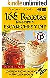 168 RECETAS PARA PREPARAR ESCABECHES Y DIP: Los mejores acompañamientos para disfrutar en todo momento (Colección Cocina Práctica - Edición 2 en 1 nº 32)