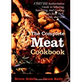 The Complete Meat Cookbook ~ Denis Kelly