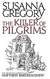 The Killer of Pilgrims (Matthew Bartholomew Chronicles) (075154258X) by Gregory, Susanna