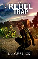 The Rebel Trap (Rebels Book 2)