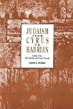 Judaism from Cyrus to Hadrian: The Persian and Greek Periods (Volume One)