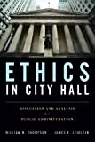 img - for Ethics In City Hall: Discussion And Analysis For Public Administration book / textbook / text book