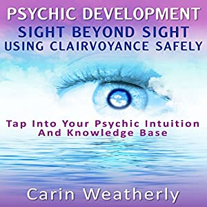 Psychic Development: Sight Beyond Sight Audiobook