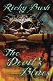 img - for The Devil's Blues (Crime Fighting Bluesmen) by Ricky Bush (2013-02-06) book / textbook / text book