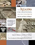 The Bylazora Excavations:  2010 - 2013 Volume III: The Stoa and Palace of Philip V