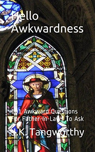 Hello Awkwardness: 101 Awkward Questions For Father-In-Laws To Ask