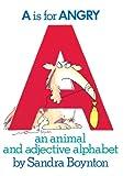 A Is For Angry: An Animal And Adjective Alpahbet (Turtleback School & Library Binding Edition) (0613445600) by Boynton, Sandra