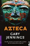 Azteca / Aztec (Novela Historica) (Spanish Edition)
