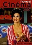 L'Annuel du Cin�ma 2007 (tous les fil...