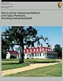 img - for Slavery and the Underground Railroad at the Eppes Plantations, Petersburg Nation book / textbook / text book