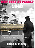 Why Stay At Pearl?: Senior Naval Officers, Attaches, Intelligence And State Department Influences On Placing The Fleet At Pearl Harbor In 1940