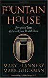img - for Fountain House: Portraits of Lives Reclaimed from Mental Illness by Glickman, Mark, Flannery, Mary (1996) Paperback book / textbook / text book