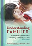 Understanding Families: Supportive Approaches to Diversity, Disability, and Risk, Second Edition