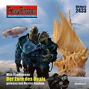 Der Zorn des Duals (Perry Rhodan 2433) Hörbuch