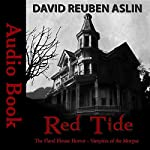 Red Tide - Vampires of the Morgue: The Flavel House Horror: Ian McDermott Paranormal Investigator, Volume 2 | David Reuben Aslin