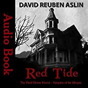 Red Tide - Vampires of the Morgue: The Flavel House Horror: Ian McDermott Paranormal Investigator, Volume 2 | David Reuben Aslin