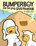 Bumperboy & The Loud, Loud Mountain [Paperback]
