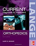 img - for CURRENT Diagnosis & Treatment in Orthopedics, Fourth Edition (LANGE CURRENT Series) 4th (fourth) Edition by Skinner, Harry, McMahon, Patrick published by McGraw-Hill Medical (2006) book / textbook / text book