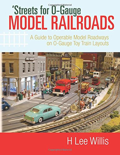 streets-for-o-gauge-model-railroads-a-guide-to-operable-model-roadways-on-o-gauge-toy-train-layouts