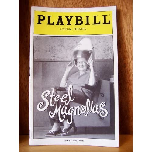 PLAYBILL - Steel Magnolias - Lyceum Theatre, NYC Playbill Magazine
