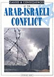 Causes and Consequences of the Arab-Israeli Conflict (Causes & consequences) (0237525852) by Ross, Stewart