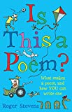 Is This a Poem?: What Makes a Poem, and How You Can Write One