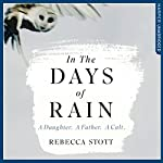 In the Days of Rain | Rebecca Stott