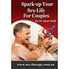 How to Spark Up Your Sex Life Speech by Janet Hall Narrated by Janet Hall