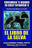 Alejandro Parra Pinto Children's Books In Easy Spanish 9: El Libro de La Selva (Intermediate Level) (Spanish Readers For Kids Of All Ages!)