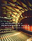 The Acoustics of Performance Halls: Spaces For Music From Carnegie Hall To The Hollywood Bowl